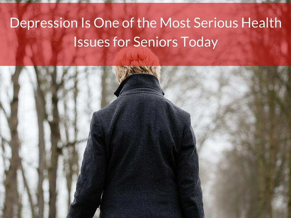Depression Is One of the Most Serious Health Issues for Seniors Today