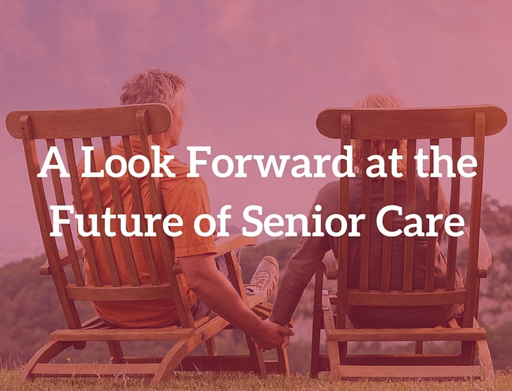 A Look Forward at the Future of Senior Care